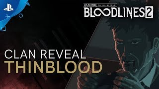 Vampire: The Masquerade - Bloodlines 2: Clan Introduction: Thinbloods   PS4