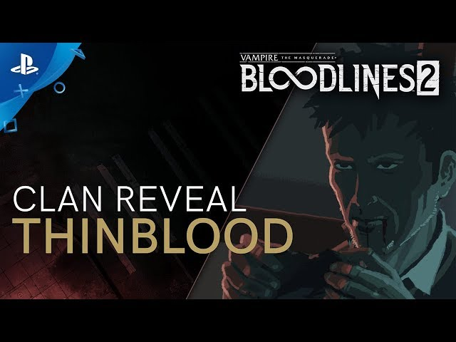 Vampire: The Masquerade - Bloodlines 2: Clan Introduction: Thinbloods | PS4