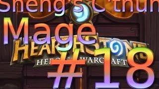 Hearthstone #18 - Sheng's C'thun Mage