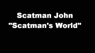 "Scatman John ""Scatman's World"""