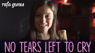 no tears left to cry ariana grande cover rafa gomes