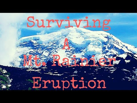 Surviving a Mt Rainier Eruption
