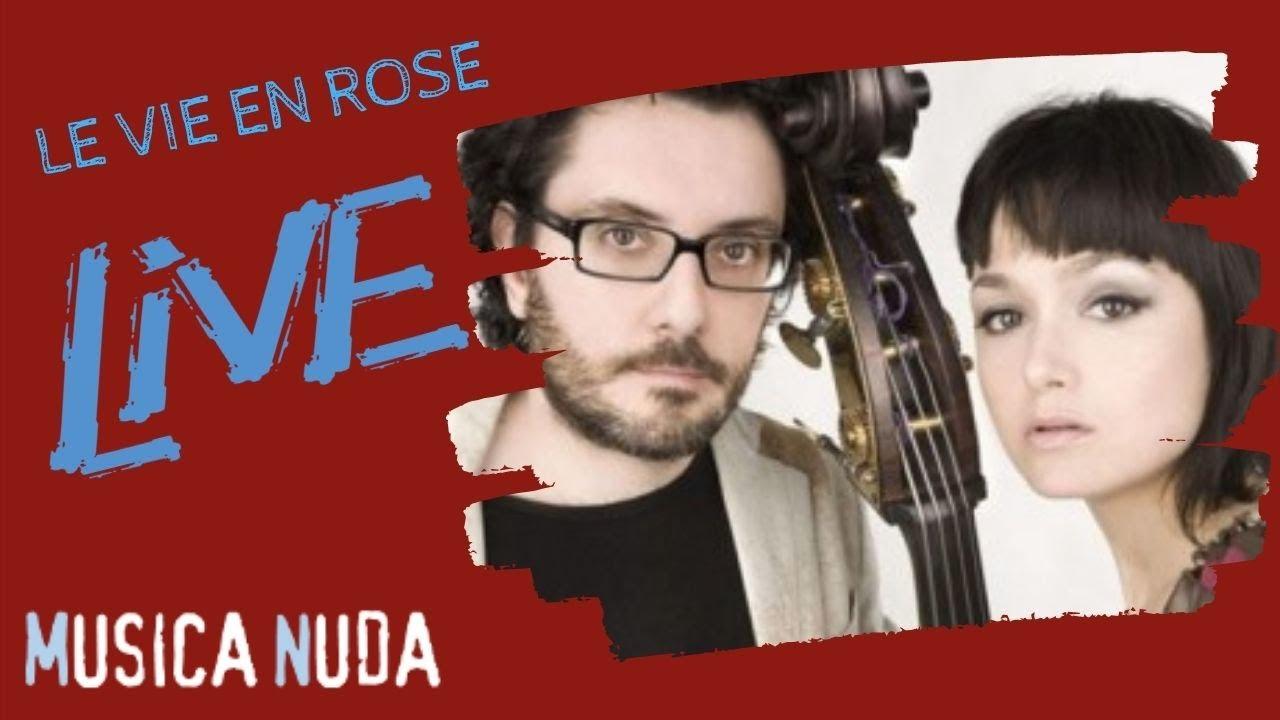 La Vie En Rose Musica Nuda At Home Youtube