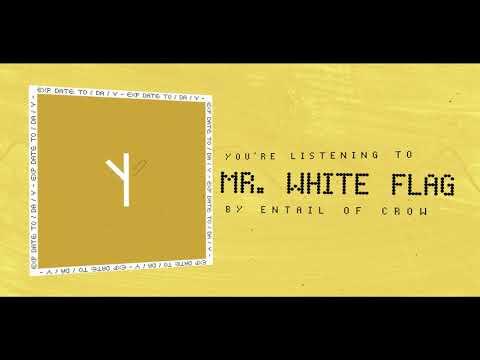 Mr. White Flag - Entail of Crow
