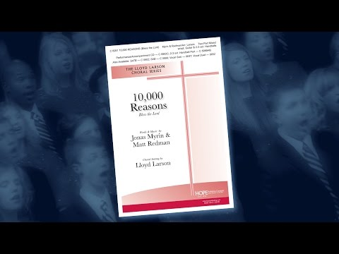 10,000 Reasons (Bless The Lord) — Arr. Lloyd Larson
