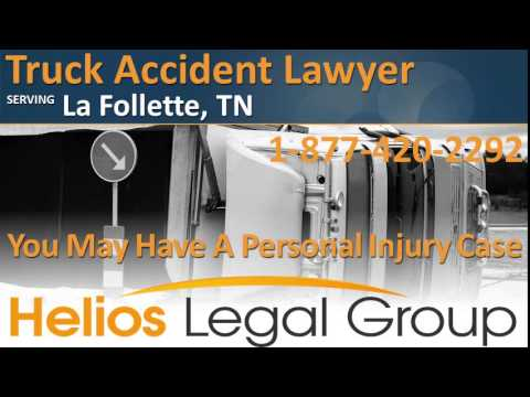 La Follette Truck Accident Lawyer & Attorney - Tennessee