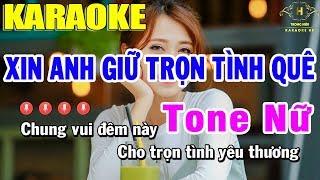 Karaoke Xin Anh Giữ Trọn Tình Quê Tone Nữ Nhạc Sống | Trọng Hiếu