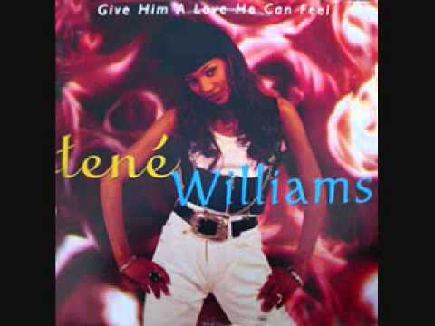 Give Him A Love He Can Feel (12 Inch Extended Love Mix) - Tene' Williams