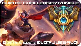 GUÍA DE CHALLENGER RUMBLE - Quieres subir ELO? JUÉGALO!