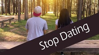 Stop Dating