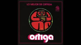 Lo Mejor de Ortiga / Grupo Ortiga / Album Completo