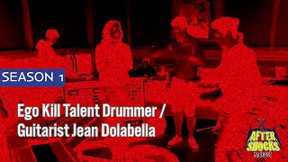 Ego Kill Talent: The Aftershocks Interview with Drummer/Guitarist Jean Dolabella