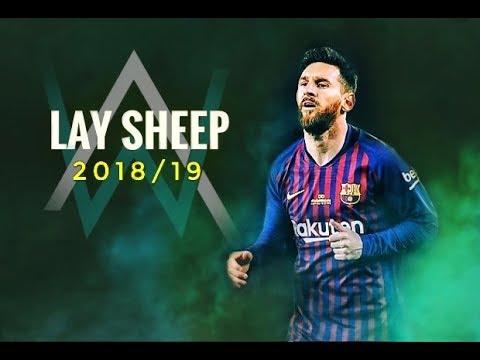Lionel Messi | Lay - Sheep ( Alan Walker)  | Skills & Goals | 2018 [HD]