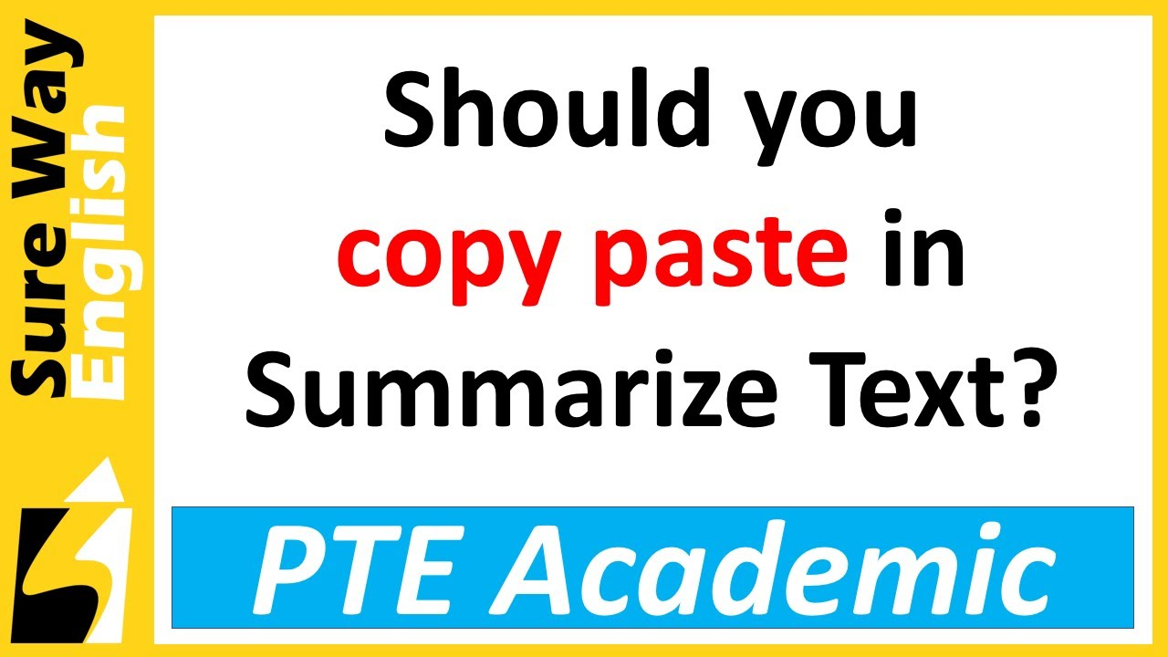 Should you copy paste in PTE Summarize Text? See what