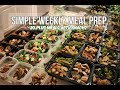 Simple Weekly Meal Prep - 20 Plus Healthy Meals With Snacks