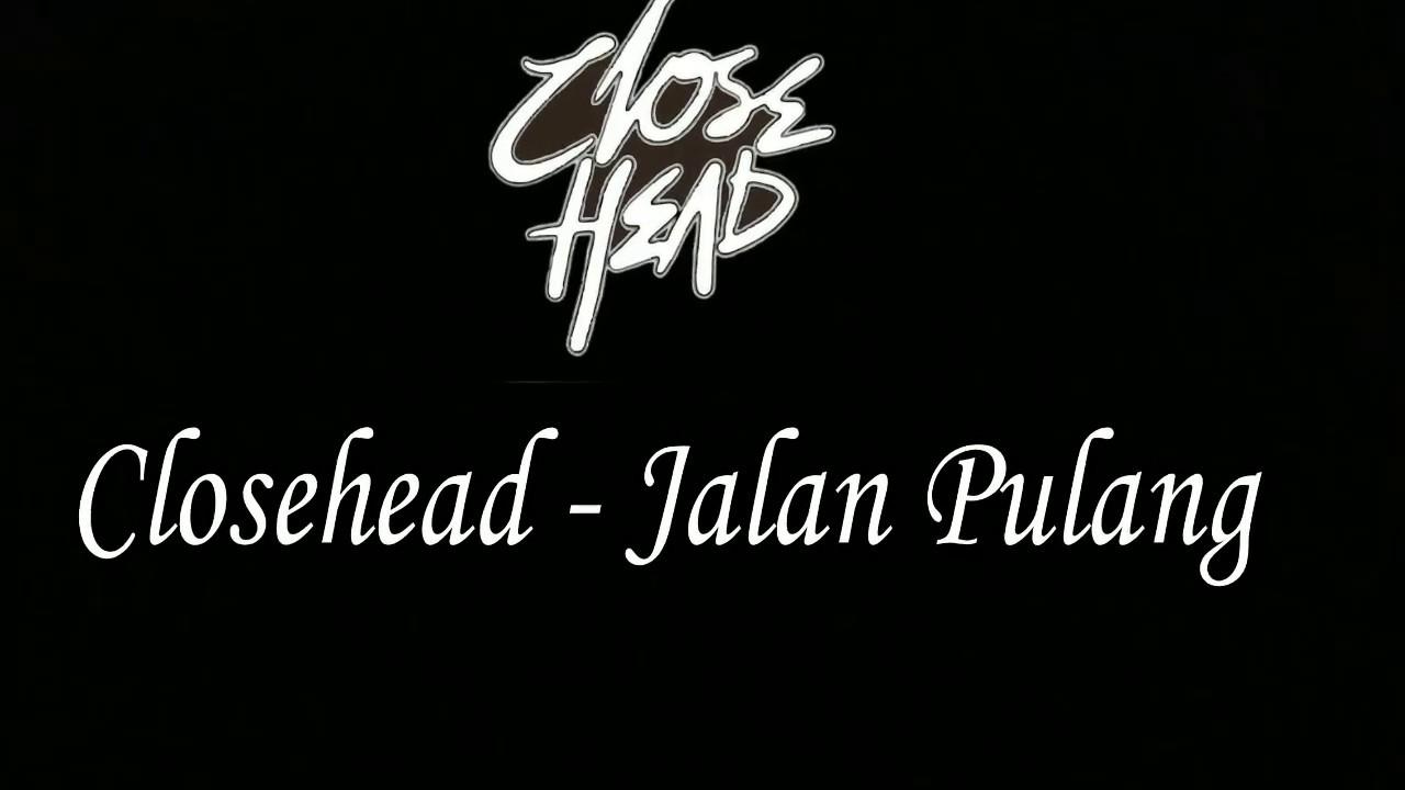 Closehead - Jalan Pulang  Live #BUKANKONSER