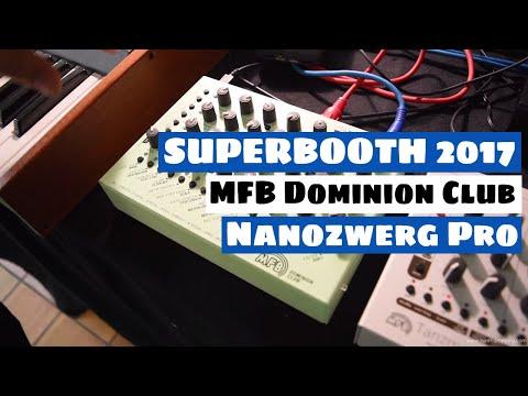 SUPERBOOTH 2017: MFB Dominion Club & Nanozwerg Pro Synthesizer | SYNTH ANATOMY