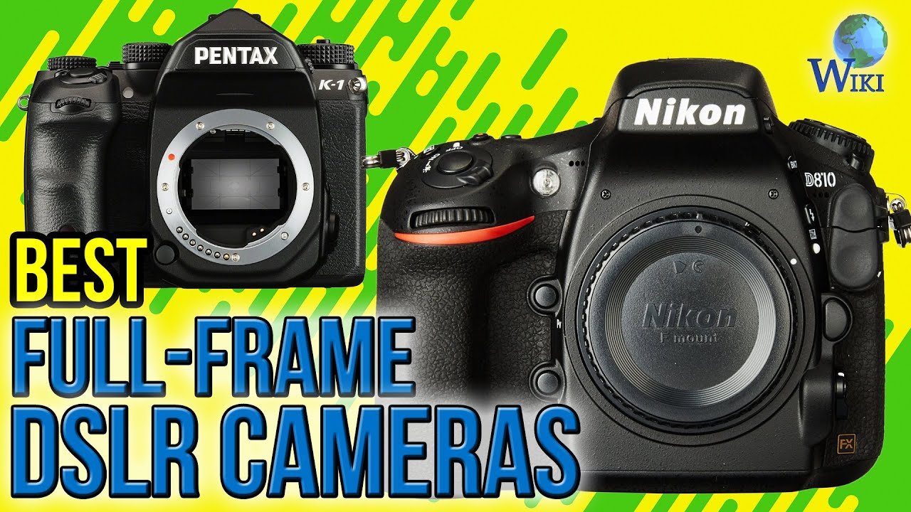 10 best full frame dslr cameras 2017