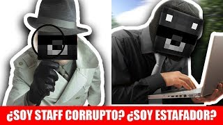 ¿SOY UN STAFF CORRUPTO? + ¿ESTAFO A LA GENTE? LA VERDAD