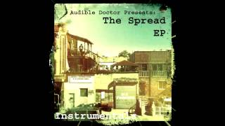 Audible Doctor | The Spread EP - 05 - Life Can Be Pain [Instrumental]