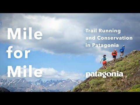Mile for Mile: A Film About Trail Running and Conservation in Patagonia (Trailer)