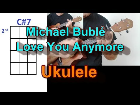 Michael Bublé Love You Anymore Ukulele Cover