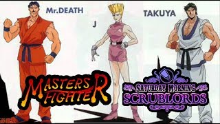 Saturday Morning Scrublords - The Masters Fighter