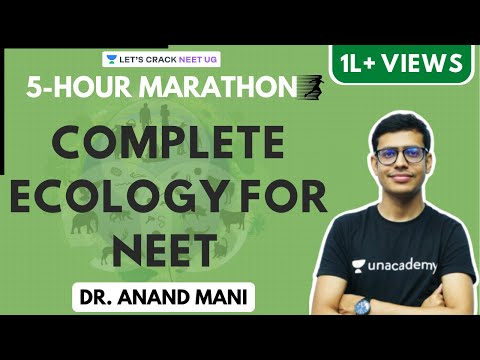 Complete Ecology For NEET | NEET Biology | 5-Hour Marathon | Dr. Anand Mani