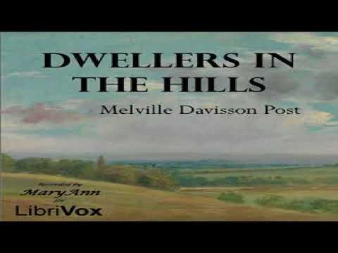 Dwellers in the Hills   Melville Davisson Post   Westerns   Audiobook full unabridged   1/3