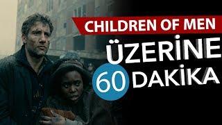 📽 CHILDREN OF MEN Üzerine 60 Dakika - Sinema Günlükleri Bölüm #36