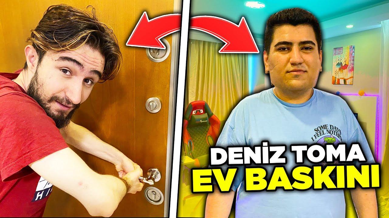 DENİZ TOMA'NIN EVİNİ BASTIM!!