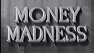 Money Madness (1948) [Mystery]
