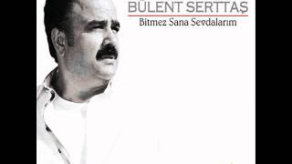 Bülent Serttas - Ömrümü Yedin Zalim (Yeni Albüm 2011)