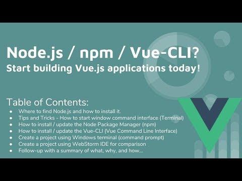 Vue 2 Beginner - Node js & NPM & Vue-CLI - From Scratch - Starting a Project