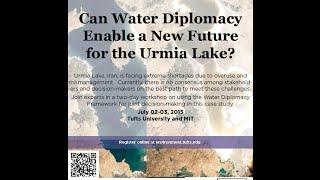 Water Diplomacy Workshop for Urmia Lake July 02-03, 2015 # Part 1