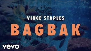 Vince Staples - BagBak (Official Audio)