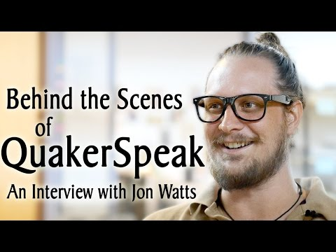 Behind the Scenes at QuakerSpeak: an Interview with Jon Watts