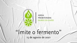 IMITE O FERMENTO