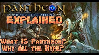 Pantheon : Rise of the Fallen EXPLAINED