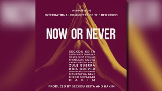 Seckou Keita & Friends - Now Or Never (Official Video) : Support the ICRC in response to COVID-19!