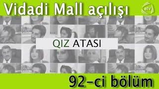 Qız atası - Vidadi Mall-un açılışı (92-ci bölüm)