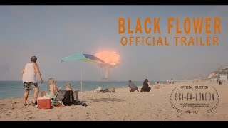 BLACK FLOWERS Official Trailer (2019) SciFi directed by Martin Gooch