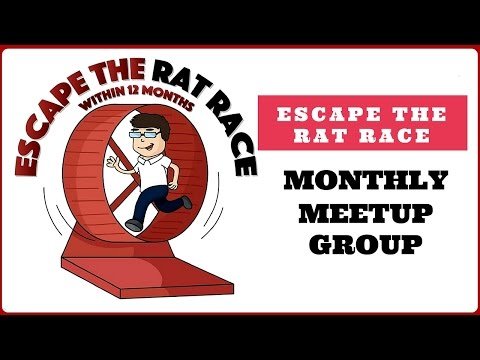 Escape The Rat Race....within 12 Months Monthly Meetup Group, London UK