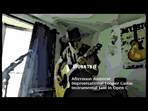 Afternoon Ambient Improvisational Looper Guitar Instrumental Jam In Open C