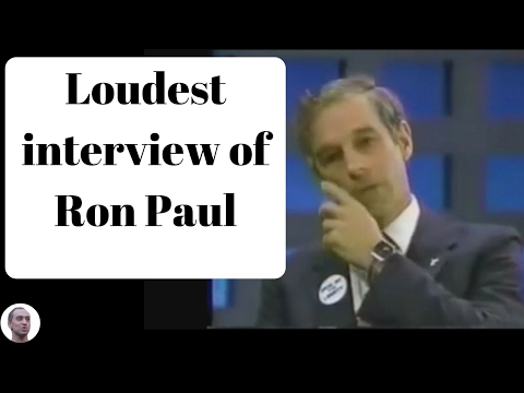 Loudest interview of Ron Paul