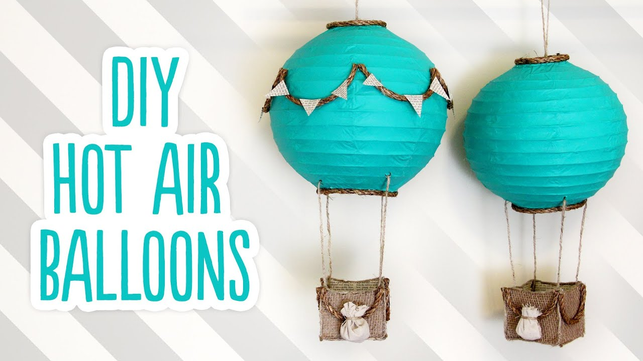 Diy hot air balloon decorations youtube for Balloon decoration how to make