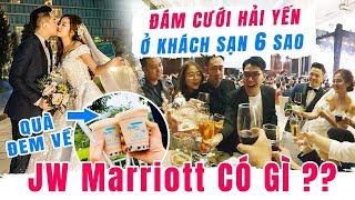 HÔM NAY ĂN GÌ - ĐÁM CƯỚI HẢI YẾN Ở KHÁCH SẠN 6 SAO JW Marriott CÓ GÌ