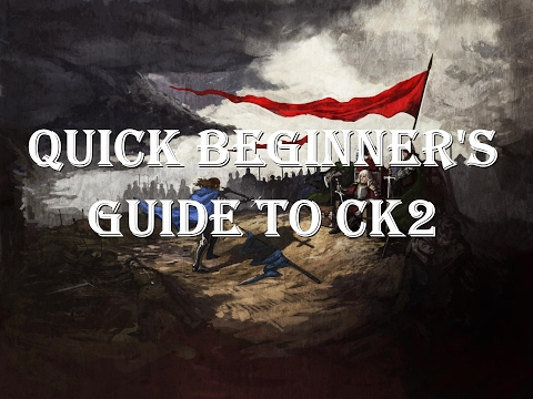 Quick Beginner's Guide to CK2