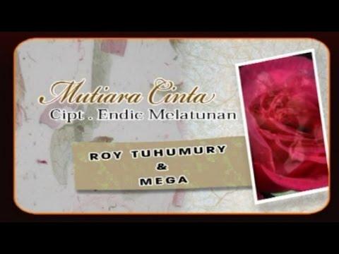 Roy Tuhumury & Mega - MUTIARA CINTA