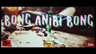 Gambar cover Rajvir Ahmed - BONG ANIBI BONG | BEST GANJA SONG |  ASSAMESE BOL BOM SONG | 2019 |